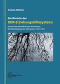 Die Wurzeln des DDR-Erziehungshilfesystems