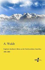 Capitain Jacobsen's Reise an der Nordwestküste Amerikas 1881-1883