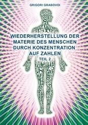 Wiederherstellung der Materie des Menschen durch Konzentration auf Zahlen - Tl.2
