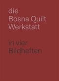 Die Bosna Quilt Werkstatt. in vier Bilderheften