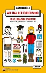 Wie man Deutscher wird in 50 einfachen Schritten - How to be German in 50 easy steps