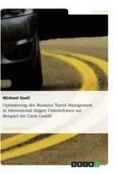 Optimierung des Business Travel Management in international tätigen Unternehmen am Beispiel der Citrix GmbH