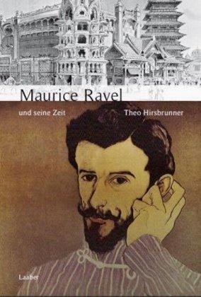 Große Komponisten und ihre Zeit: Maurice Ravel und seine Zeit