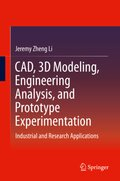 CAD, 3D Modeling, Engineering Analysis, and Prototype Experimentation