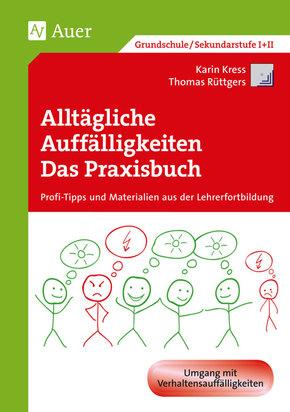 Auffälliges Schülerverhalten im Griff - Das Praxisbuch, m. CD-ROM