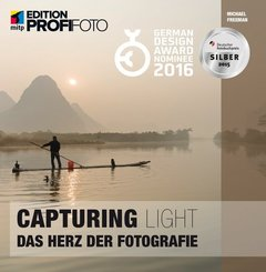 Capturing Light - Das Herz der Fotografie