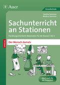 Sachunterricht an Stationen SPEZIAL - Der Mensch damals