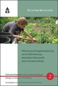Wirkung von Schulgartenerfahrung auf die Wahrnehmung pflanzlicher Biodiversität durch Grundschulkinder, m. CD-ROM