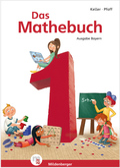 "Das Mathebuch, Ausgabe Bayern: 1. Jahrgangsstufe, Schülerbuch mit CD-ROM ""Mathetiger Basic"""