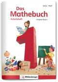 Das Mathebuch, Ausgabe Bayern: 1. Jahrgangsstufe, Arbeitsheft