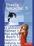 Praxis Sprache, Differenzierende Ausgabe 2015 für Baden-Württemberg: 5. Klasse, Schülerband