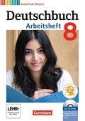 Deutschbuch, Realschule Bayern: 8. Jahrgangsstufe, Arbeitsheft mit CD-ROM