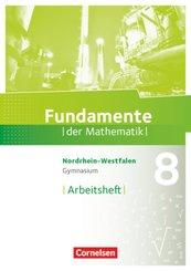 Fundamente der Mathematik, Gymnasium Nordrhein-Westfalen: 8. Schuljahr, Arbeitsheft