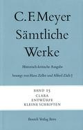 Sämtliche Werke. Historisch-kritische Ausgabe; Clara, Entwürfe, Kleine Schriften; Bd.15