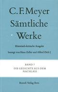 Sämtliche Werke. Historisch-kritische Ausgabe; Die Gedichte aus dem Nachlass; Bd.7
