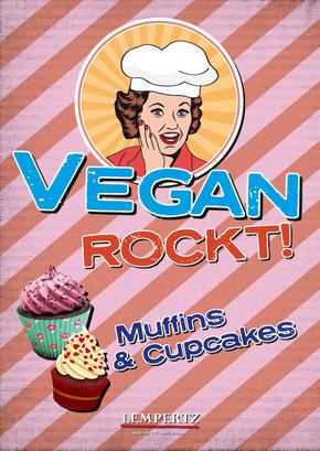 Vegan rockt! Muffins & Cupcakes