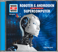 Roboter & Androiden / Supercomputer, 1 Audio-CD - Was ist was Hörspiele
