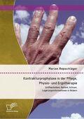 Kontrakturprophylaxe in der Pflege, Physio- und Ergotherapie
