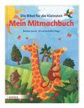 Die Bibel für die Kleinsten - Mein Mitmachbuch
