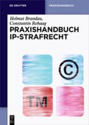 Praxishandbuch IP-Strafrecht
