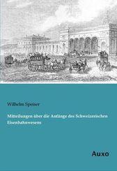 Mitteilungen über die Anfänge des Schweizerischen Eisenbahnwesens