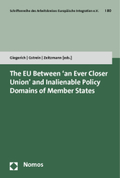 The EU Between 'an Ever Closer Union' and Inalienable Policy Domains of Member States