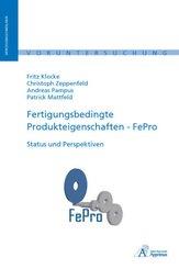 Fertigungsbedingte Produkteigenschaften - FePro