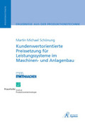 Kundenwertorientierte Preissetzung für Leistungssysteme im Maschinen- und Anlagenbau