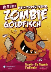 Mein dicker fetter Zombie-Goldfisch - Frankie - Die fliegende Fischbombe