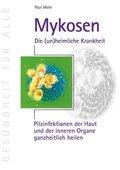 Mykosen - Die (un)heimliche Krankheit