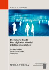 Die smarte Stadt - Den digitalen Wandel intelligent gestalten