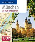 Polyglott München zu Fuß entdecken