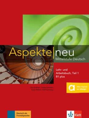 Aspekte neu - Mittelstufe Deutsch: Lehr- und Arbeitsbuch B1 plus, m. Audio-CD - Tl.1