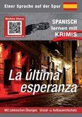 La última esperanza - Spanisch lernen mit Krimis