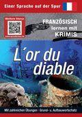 L'or du diable - Französisch lernen mit Krimis