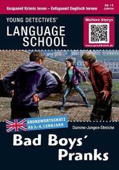Bad Boys' Pranks - Englisch lernen mit Krimis