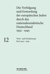 Die Verfolgung und Ermordung der europäischen Juden durch das nationalsozialistische Deutschland: West- und Nordeuropa Juni 1942 - 1945; 12 - Bd.12