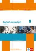 deutsch.kompetent, Ausgabe für Berlin, Brandenburg, Mecklenburg-Vorpommern: 8. Klasse, Arbeitsheft
