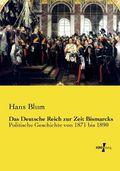 Das Deutsche Reich zur Zeit Bismarcks