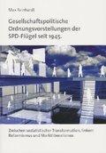 Gesellschaftspolitische Ordnungsvorstellungen der SPD-Flügel seit 1945.