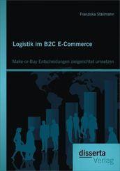 Logistik im B2C E-Commerce: Make-or-Buy Entscheidungen zielgerichtet umsetzen