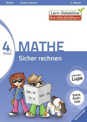 Lern-Detektive - Gute Noten von Anfang an!; 4. Klasse Mathe, Sicher rechnen
