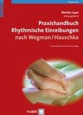 Praxishandbuch Rhythmische Einreibungen nach Wegman / Hauschka
