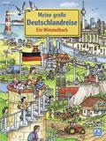 Meine große Deutschlandreise - Ein Wimmelbuch