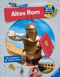 Altes Rom - Wieso? Weshalb? Warum? ProfiWissen Bd.9