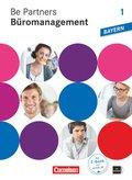 Be Partners - Büromanagement, Ausgabe Bayern: 1. Ausbildungsjahr: Lernfelder 1-6 - Fachkunde mit DVD-ROM