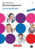 Be Partners - Büromanagement, Ausgabe Bayern: 1. Ausbildungsjahr: Lernfelder 1-6 - Lernsituationen mit CD-ROM