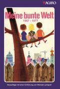 Meine bunte Welt 1967-1977