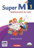 Super M - Mathematik für alle, Ausgabe Westliche Bundesländer, Neubearbeitung: 1. Schuljahr, Arbeitsheft mit CD-ROM
