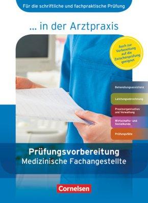 ... in der Arztpraxis, Neubearbeitung 2013: Prüfungsvorbereitung Medizinische Fachangestellte, 1.-3. Ausbildungsjahr